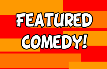 Featured Comedy